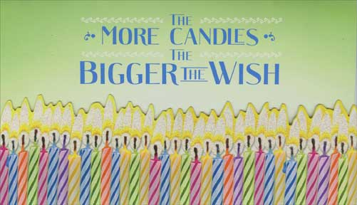 More Candles (1 card/1 envelope) Paper House Productions Die Cut 3D Birthday Card - FRONT: The More Candles the Bigger the Wish  INSIDE: Hope your biggest birthday wishes come true. Happy Birthday
