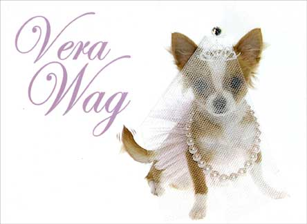 Vera Wag (1 card/1 envelope) Paper House Productions 3D Wedding Card - FRONT: Vera Wag  INSIDE: Welcome to the Dog House, where wives ruuule.  Congratulations