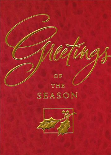 Greetings of the Season (1 card/1 envelope) - Holiday Card - FRONT: Greetings of the Season  INSIDE: Wishing you joy at the holidays and happiness in the new year.