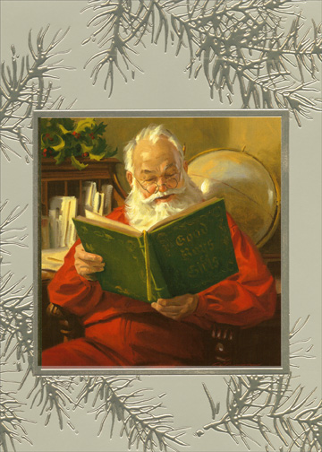 Tom Browning Santa - Checking His List (1 card/1 envelope) Christmas Card - FRONT: Good Boys & Girls  INSIDE: On Santa's list of who's been nice your name appears not once, but twice! Merry Christmas