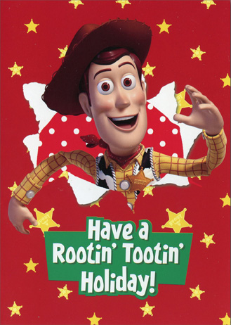 Woody's Rootin Tootin Holiday (1 card/1 envelope) - Christmas Card - FRONT: Have a Rootin' Tootin' Holiday!  INSIDE: Tis the season once again, and getting ready is half the fun!