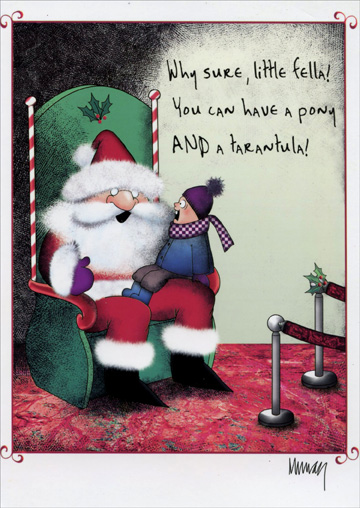 Santa's Lap (1 card/1 envelope) Paper Magic Funny Christmas Card - FRONT: Why sure, little fella!  You can have a pony AND a tarantula!  INSIDE: Ted's last day as a mall Santa.  Merry Christmas!