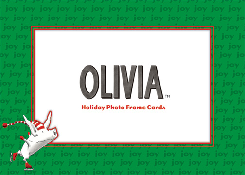 Olivia Photo Frame (1 card/1 envelope) - Holiday Card - FRONT: Olivia - Holiday Photo Frame Cards (Fits standard 4'' x 6'' photo)  INSIDE: oh joy!