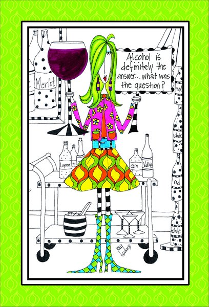 Alcohol Is The Answer (1 card/1 envelope) Dolly Mama Funny Birthday Card - FRONT: Alcohol is definitely the answer.. what was the question?  INSIDE: Who cares! Happy Birthday