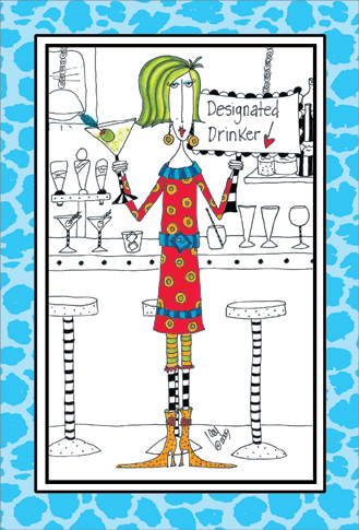 Designated Drinker (1 card/1 envelope) Dolly Mama Funny Birthday Card - FRONT: Designated Drinker!  INSIDE: May your birthday be as intoxicating and exciting as you are!