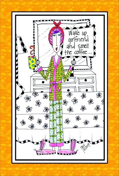 Wake Up Girlfriend (1 card/1 envelope) Dolly Mama Funny Birthday Card - FRONT: Wake up girlfriend and smell the coffee..  INSIDE: Today's your birthday so let's get percolated!