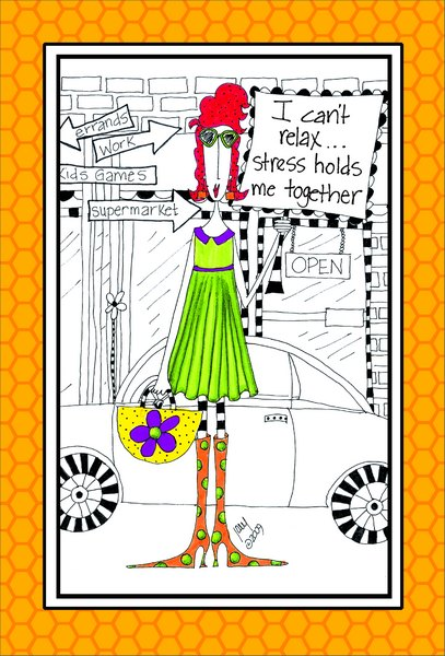 I Can't Relax (1 card/1 envelope) Dolly Mama Funny Birthday Card - FRONT: I can't relax.. stress holds me together  INSIDE: Relax.. everything is pointing to a great year!