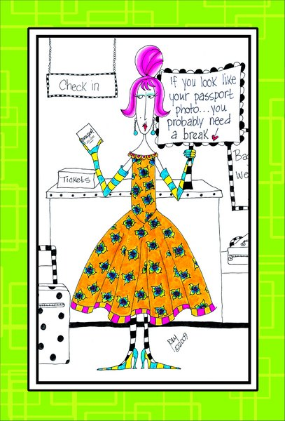 Look Like Your Passport (1 card/1 envelope) Dolly Mama Funny Friendship Card - FRONT: If you look like your passport photo.. you probably need a break!  INSIDE: Take a break.. you need it!