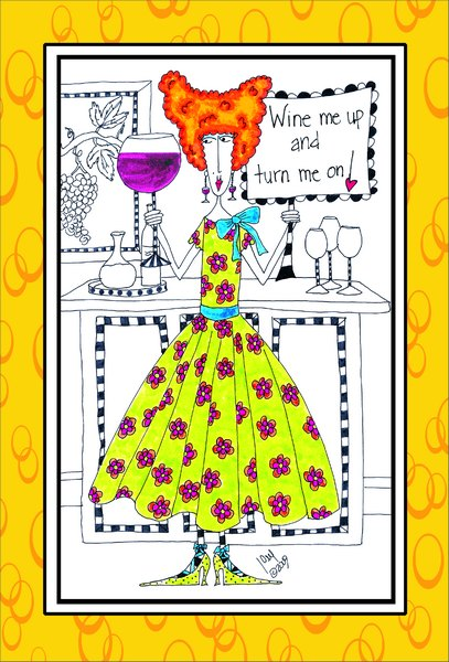Wine Me Up (1 card/1 envelope) Dolly Mama Funny Birthday Card - FRONT: Wine me up and turn me on!  INSIDE: Don't be turned off.. it's just another birthday!
