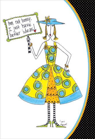 I'm Not Bossy (1 card/1 envelope) Dolly Mama Funny Get Well Card - FRONT: I'm not bossy, I just have better ideas!  INSIDE: How do you like this idea.. pull yourself together and get well soon!