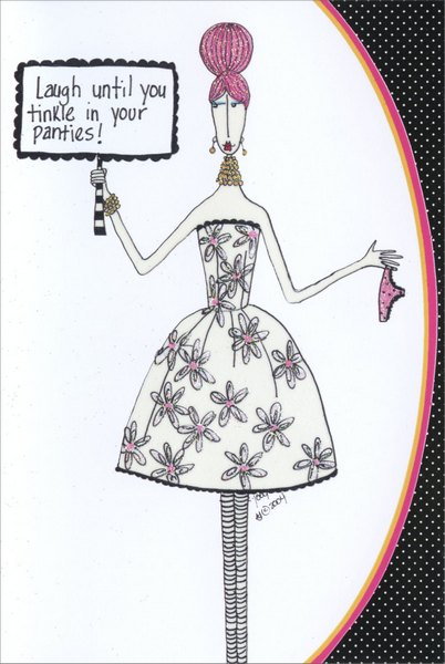 Laugh Until You Tinkle (1 card/1 envelope) Dolly Mama Funny Birthday Card - FRONT: Laugh until you tinkle in your panties!  INSIDE: Ahh.. the joys of getting older! Happy Birthday