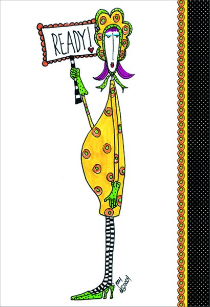 Ready! (1 card/1 envelope) Dolly Mama Funny Baby Card - FRONT: READY!  INSIDE: You deserve a party!