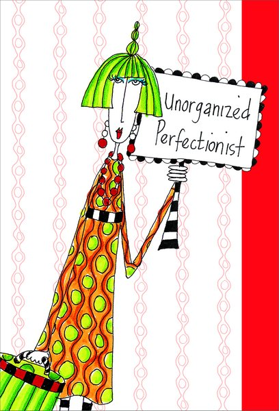 Unorganized Perfectionist (1 card/1 envelope) Dolly Mama Funny Birthday Card - FRONT: Unorganized Perfectionist  INSIDE: Happy Birthday