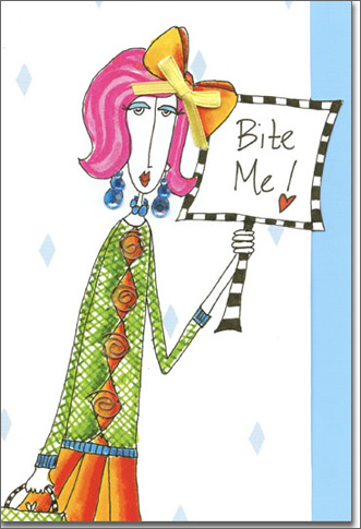 Bite Me! (1 card/1 envelope) - Birthday Card - FRONT: Bite Me!  INSIDE: Birthdays can be one painful experience.