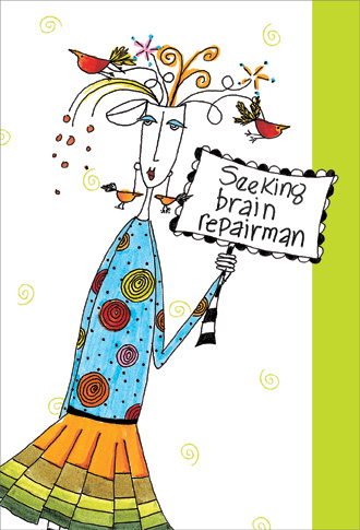 Brain Repairman (1 card/1 envelope) - Belated Birthday Card - FRONT: Seeking brain repairman  INSIDE: If only I had a brain,I would have remembered your birthday!