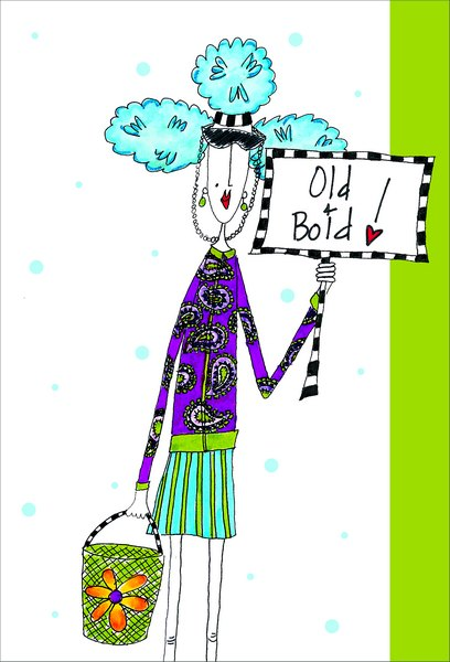 Old And Bold (1 card/1 envelope) Dolly Mama Funny Birthday Card - FRONT: Old & Bold!  INSIDE: ..and ready to Par-tay!
