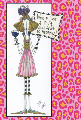 Wine Is Just A Fruit (1 card/1 envelope) Dolly Mama Funny Get Well Card - FRONT: Wine is just a fruit.. and fruit is healthy!  INSIDE: Hopefully you'll be healthy soon. In the meantime I will keep the wine chilled.