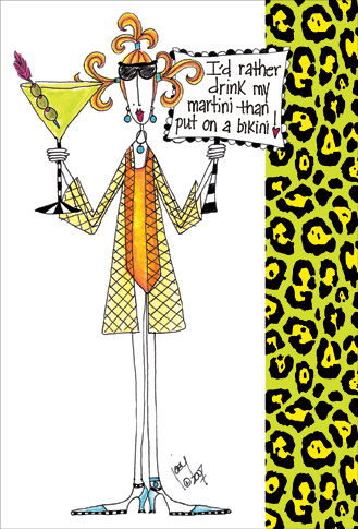Rather A Martini (1 card/1 envelope) Dolly Mama Funny Birthday Card - FRONT: I'd rather drink my martini than put on a bikini!  INSIDE: At our age, it's best to leave something to the imagination.. Here's to one more year and a little more fabric!