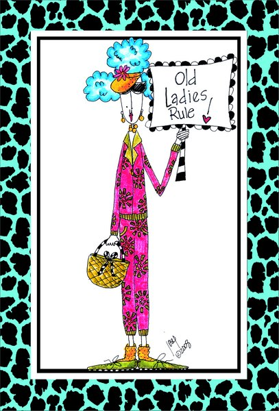 Old Ladies Rule (1 card/1 envelope) Dolly Mama Funny Birthday Card - FRONT: Old Ladies Rule!  INSIDE: Happy birthday to the Countess of Calories, the Princess of Polyester and the Queen of Denial.