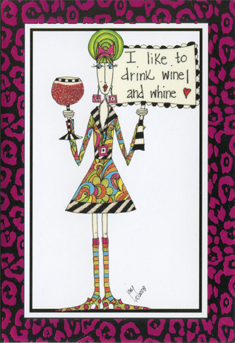 I Like To Drink Wine (1 card/1 envelope) - Friendship Card - FRONT: I like to drink wine and whine!  INSIDE: it's a lot cheaper than a therapist! (thanks for always being there for me)