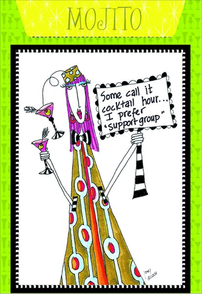Mojito (1 card/1 envelope) Dolly Mama Funny Birthday Card - FRONT: Some call it cocktail hour.. I prefer 'support group'  INSIDE: Recipe for Mojito. Inside: Happy birthday to the toast of the town.