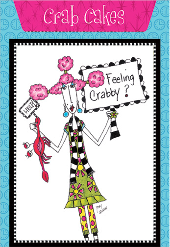Crab Cakes (1 card/1 envelope) Dolly Mama Funny Birthday Card - FRONT: Feeling Crabby?  INSIDE: Recipe for Crab Cakes. Inside: Hope you can crank out another year. Happy Birthday