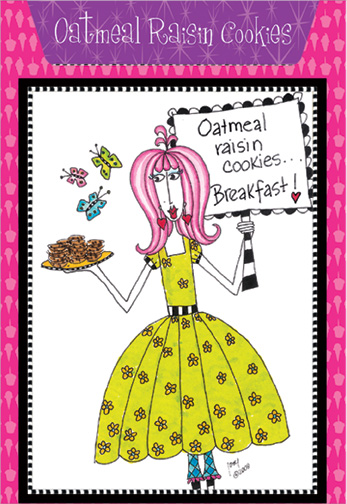 Oatmeal Raisin Cookies (1 card/1 envelope) - Birthday Card - FRONT: Oatmeal raisin cookies..Breakfast!  INSIDE: Recipe for Oatmeal Raisin Cookies. Inside: ..or lunch, or dinner! Anything goes today. It's your birthday!