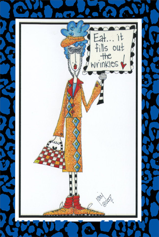 Fills Out Wrinkles (1 card/1 envelope) Dolly Mama Funny Birthday Card - FRONT: Eat.. it fills out the wrinkles!  INSIDE: and if you need a friend, I'll join you! Happy Birthday