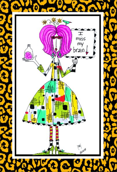 Miss My Brain (1 card/1 envelope) Dolly Mama Funny Birthday Card - FRONT: I miss my brain!  INSIDE: Happy Birthday from one nut to another!