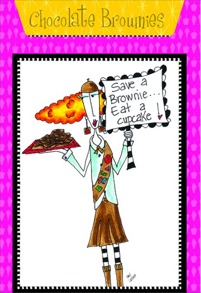 Chocolate Brownies (1 card/1 envelope) Dolly Mama Funny Birthday Card - FRONT: Save a Brownie.. Eat a cupcake!  INSIDE: Recipe for Chocolate Brownies. Inside:  Scouts honor.. you don't look a day older. (A year, yes.. a day, no!) Happy Birthday