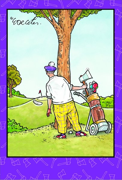 Golfer With Axe (1 card/1 envelope) Eric Decetis Funny Birthday Card - FRONT: No text.  INSIDE: Any way you slice it, you're the best. Happy Birthday