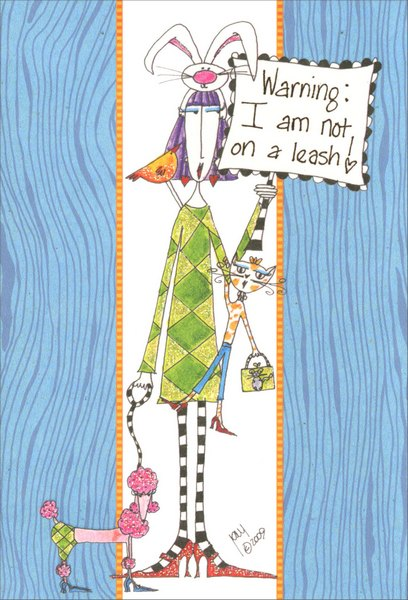 Not on a Leash (1 card/1 envelope) Dolly Mama Funny �Green� Birthday Card - FRONT: Warning:  I am not on a leash!  INSIDE: Happy Birthday wild thing!