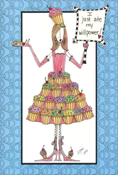 Ate My Willpower (1 card/1 envelope) Dolly Mama Funny Birthday Card - FRONT: I just ate my willpower!  INSIDE: Life is too short for diet and exercise, so concentrate on sex and chocolate!  Happy Birthday