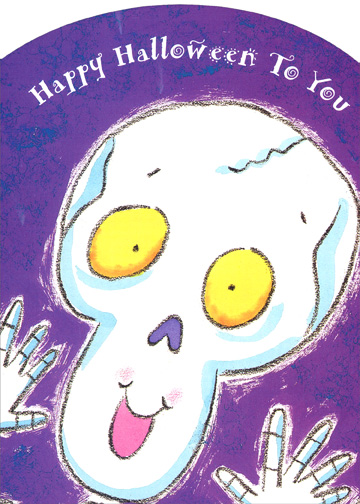Skeleton (1 card/1 envelope) Halloween Card - FRONT: Happy Halloween To You  INSIDE: Mr. Bones may go, 'Boo!'  But he'll never scare you.  'Cuz Halloween is for treats and candy.  Here's hoping that yours is frightfully dandy!