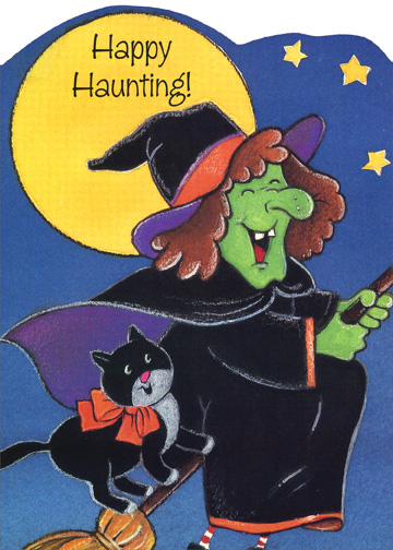 Happy Haunting (1 card/1 envelope) - Halloween Card - FRONT: Happy Haunting!  INSIDE: A full moon, a clear night -- Witches, black cats and spiders delight!  But don't fear, you're too dear For any of them to give you a fright!  HAPPY HALLOWEEN!