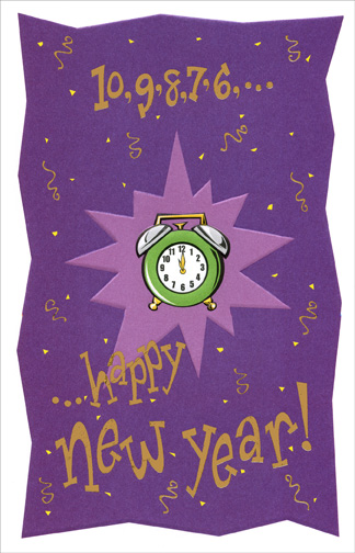 New Year Countdown (1 card/1 envelope) New Year's Card - FRONT: 10, 9, 8, 7, 6, ..  ..happy new year!  INSIDE: This special moment only happens once a year, so celebrate the New Year with good cheer!