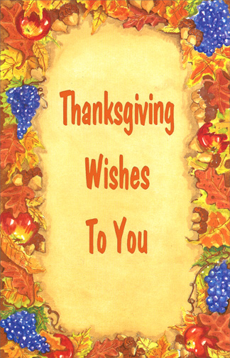 Thanksgiving Wishes (1 card/1 envelope) - Thanksgiving Card - FRONT: Thanksgiving Wishes To You  INSIDE: Thanksgiving wishes for a cherishable, relaxing and memorable holiday.  You deserve all of this and much more!  Happy Thanksgiving!