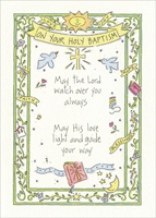 Holy Baptism (1 card/1 envelope) - Baptism Card - FRONT: On Your Holy Baptism - May the Lord watch over you always - May his love light and guide your way  INSIDE: May this special day begin a future of joy and blessings