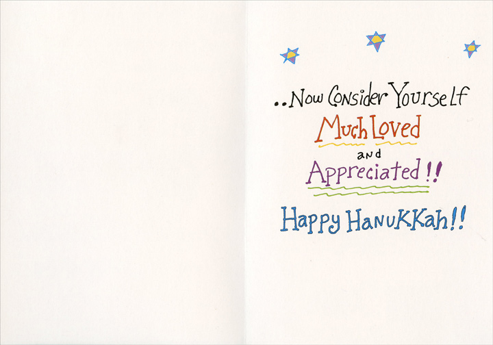 A Little Pinch (1 card/1 envelope) Recycled Paper Greetings Hanukkah Card - FRONT: It's Hanukkah!.. And you're there & I'm here.. So maybe you could help me out & take your thumb and forefinger & grab a hold of that cheek of yours & give a little pinch!.. Now a sque-e-ez-e!.. & then a twist!!  INSIDE: ..Now consider yourself much loved and appreciated!! Happy Hanukkah!!