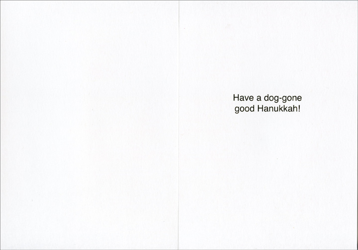Dogs Of Hanukkah (1 card/1 envelope) Recycled Paper Greetings Funny Dog Hanukkah Card - FRONT: Greetings from the Dogs of Hunukkah! Shalom! Schnauzerberg Mazel Tov! Goldman Retriever Eat! Macabeagle Oy! Lipschitzu  INSIDE: Have a dog-gone good Hanukkah!