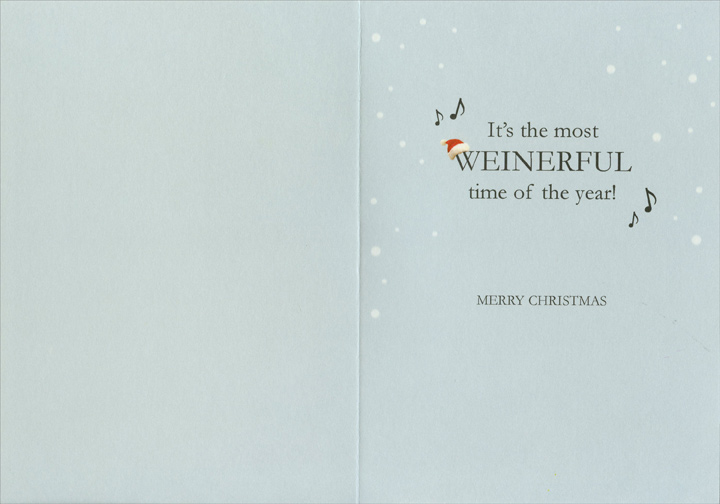 Weinerful Time (1 card/1 envelope) Recycled Paper Greetings Dog Christmas Card - FRONT: No Text  INSIDE: It's the most WEINERFUL time of the year! Merry Christmas