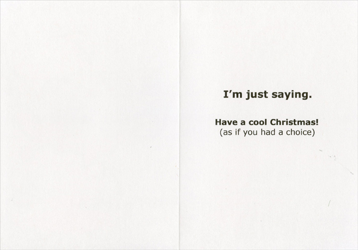Crazy Cool Christmas (1 card/1 envelope) Recycled Paper Greetings Warm Weather Christmas Card - FRONT: Crazy - Not So Much  INSIDE: I'm just saying. Have a cool Christmas! (as if you had a choice)