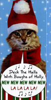Mew-La (1 card/1 envelope) - Christmas Money/Gift Card Holder - FRONT: Deck the halls with boughs of holly. Mew Mew Mew Mew Mew La La La La!  INSIDE: Thought you'd enjoy a little MEW-LA for Christmas!