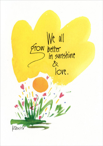 We All Grow Better (1 card/1 envelope) Mother's Day Card - FRONT: We all grow better in sunshine & love.  INSIDE: Thank you for your warm & caring ways - Happy Mother's Day.