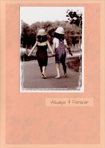 Always & Forever (1 card/1 envelope) Mother's Day Card - FRONT: Always & Forever  INSIDE: ..is how long I'll treasure having you as my friend.  Happy Mother's Day