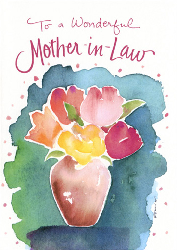 Wonderful Mother-In-Law (1 card/1 envelope) Mother's Day Card - FRONT: To a wonderful Mother-in-Law  INSIDE: I want you to know how lucky I feel to have you for my mother-in-law and my friend.  A very Happy Mother's Day