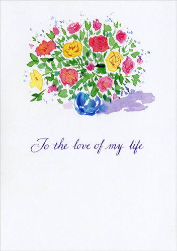Big Bouquet (1 card/1 envelope) - Mother's Day Card - FRONT: To the love of my life  INSIDE: my friend and my wife Happy Mother's Day!