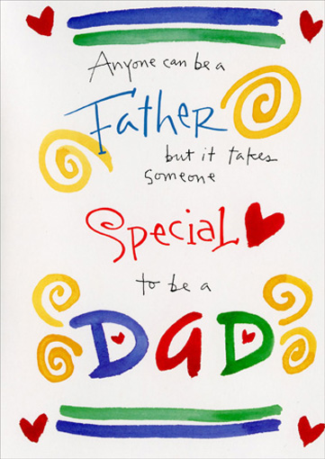 Someone Special (1 card/1 envelope) - Father's Day Card - FRONT: Anyone can be a Father but it takes someone Special to be a Dad  INSIDE: Happy Father's Day to my very special Dad