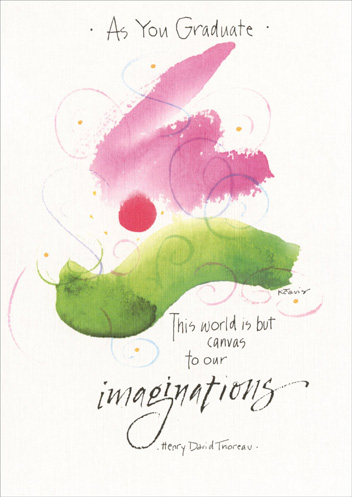 Canvas To Our Imaginations (1 card/1 envelope) Graduation Card - FRONT: As You Graduate - This world is but canvas to our imaginations - Henry David Thoreau  INSIDE: May your future be everything you dream it could be. Congratulations on your Graduation.