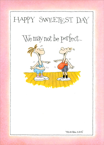Perfect For Each Other (1 card/1 envelope) Funny Sweetest Day Card - FRONT: Happy Sweetest Day  We may not be perfect..  INSIDE: ..but we're perfect for each other.